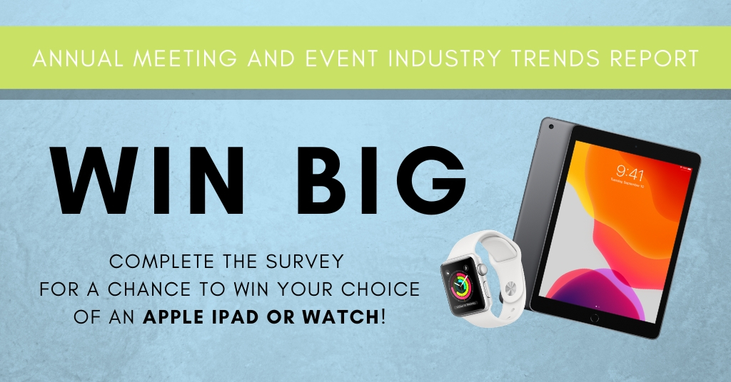 Complete the survey for a chance to win an iPad or Apple Watch!